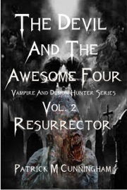 THE DEVIL AND THE AWESOME FOUR VAMPIRE AND DEMON HUNTER SERIES VOL.2 RESURRECTOR