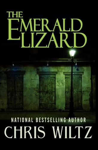 The Emerald Lizard - Chris Wiltz - Chris Wiltz