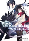 The Magic In This Other World Is Too Far Behind Volume 7