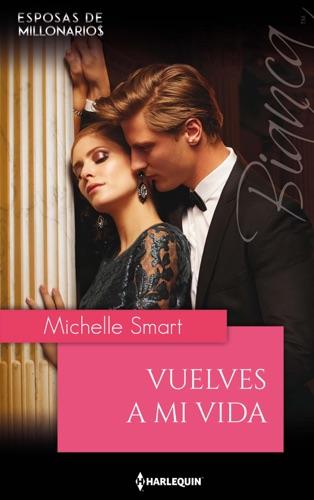 Read Vuelves a mi vida online free by Michelle Smart at Psikholog online