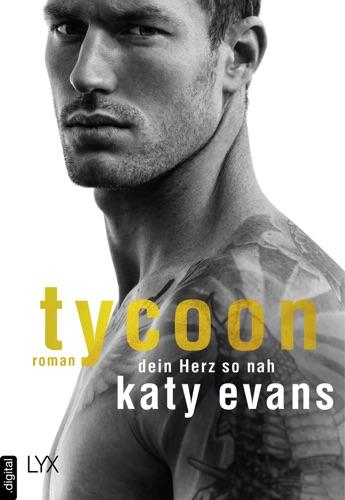 Katy Evans - Tycoon - Dein Herz so nah