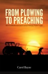 From Plowing To Preaching How God Redeemed And Used An Ordinary Farm Couple