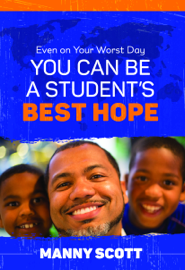 Even on Your Worst Day, You Can Be a Student's Best Hope book