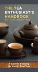 The Tea Enthusiasts Handbook