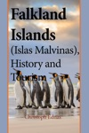 Falkland Islands Islas Malvinas History And Tourism Environmental Information