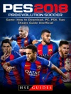Pro Evolution Soccer 2018 Game How To Download PC PS4 Tips Cheats Guide Unofficial