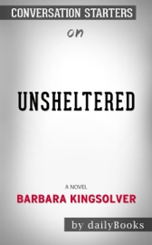 Unsheltered A Novel By Barbara Kingsolver Conversation Starters