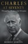 Charles At Seventy - Thoughts Hopes  Dreams