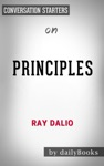 Principles Life And Work By Ray Dalio  Conversation Starters