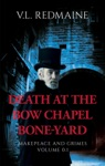 Death At The Bow Chapel Bone-Yard