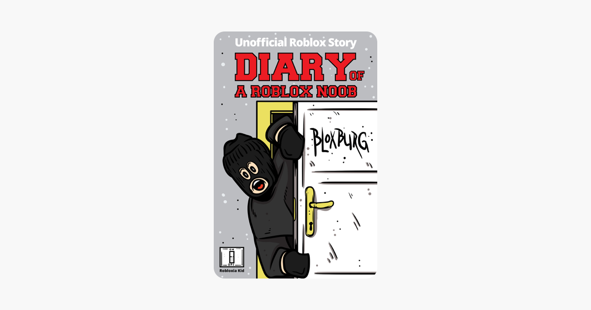 Diary of a Roblox Noob: Roblox Bloxburg on Apple Books