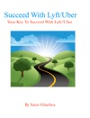 Succeed With LyftUber