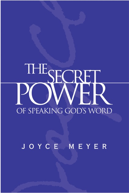 The Secret Power Of Speaking God S Word By Joyce Meyer On Apple Books