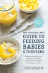 The Pediatricians Guide To Feeding Babies And Toddlers