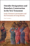 Outsider Designations And Boundary Construction In The New Testament