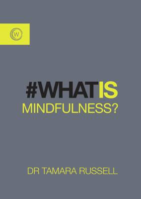 Tamara Russell - What is Mindfulness? book