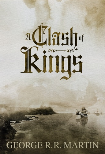 A Clash of Kings - George R.R. Martin - George R.R. Martin
