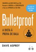 Bulletproof: A dieta à prova de bala Book Cover