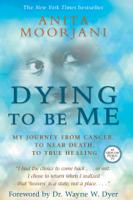 Anita Moorjani - Dying to Be Me artwork