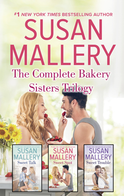 Susan Mallery - The Complete Bakery Sisters Trilogy book