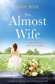 The Almost Wife - Jade Beer book summary