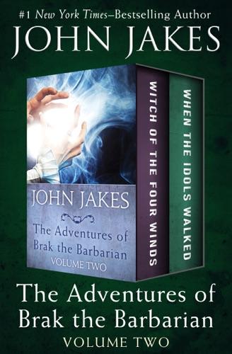 John Jakes - The Adventures of Brak the Barbarian Volume Two
