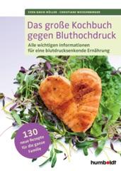 Das große Kochbuch gegen Bluthochdruck