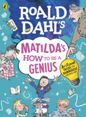 Roald Dahl's Matilda's How to be a Genius