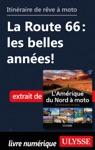 Itinraire De Rve  Moto - La Route 66  Les Belles Annes