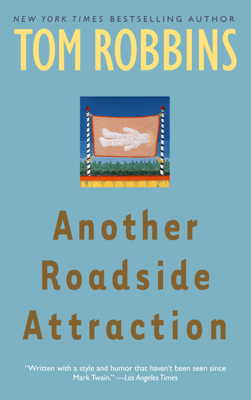 Tom Robbins - Another Roadside Attraction book