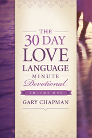 The 30-Day Love Language Minute Devotional Volume 1 book