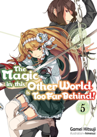 The Magic in this Other World is Too Far Behind! Volume 5 book