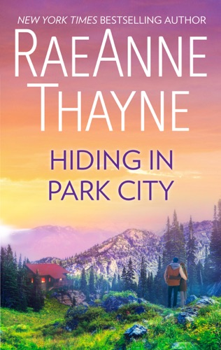 RaeAnne Thayne - Hiding in Park City