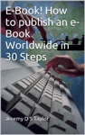 E-Book How To Publish An E-Book Worldwide In 30 Steps
