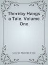 Thereby Hangs A Tale Volume One