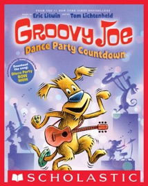 Groovy Joe: Dance Party Countdown (Groovy Joe #2): Digital Read Along - Eric Litwin