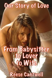 From Babysitter To Lover To Wife Our Story Of Love