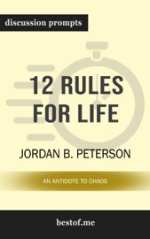 12 Rules for Life: An Antidote to Chaos by Jordan B. Peterson (Discussion Prompts) PDF Download