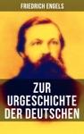 Friedrich Engels Zur Urgeschichte Der Deutschen