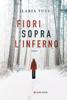 Ilaria Tuti - Fiori sopra l'inferno artwork