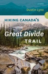 Hiking Canadas Great Divide Trail - 3rd Edition