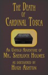The Death Of Cardinal Tosca An Untold Adventure Of Sherlock Holmes