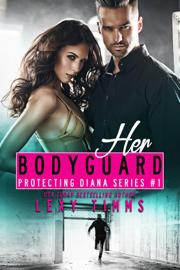 Her Bodyguard - Lexy Timms book summary