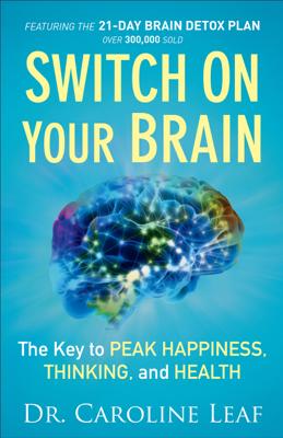 Switch On Your Brain - Caroline Leaf book