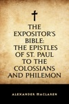 The Expositors Bible The Epistles Of St Paul To The Colossians And Philemon