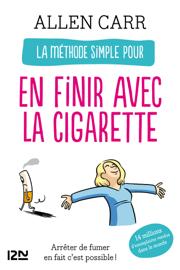 La méthode simple pour en finir avec la cigarette Par La méthode simple pour en finir avec la cigarette