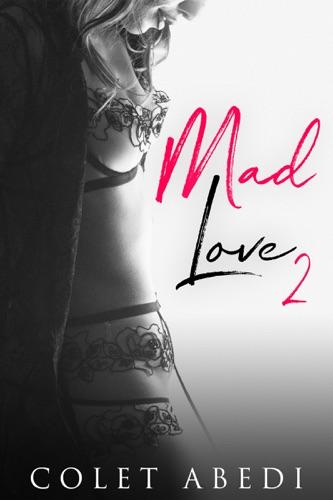 Colet Abedi - Mad Love 2