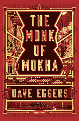 The Monk of Mokha - Dave Eggers book
