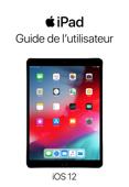Guide de l'utilisateur de l'iPad pour iOS 12