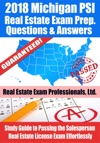 2018 Michigan PSI Real Estate Exam Prep Questions And Answers Study Guide To Passing The Salesperson Real Estate License Exam Effortlessly